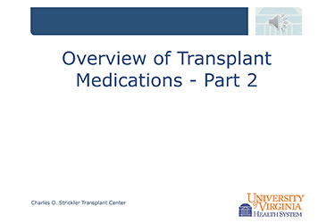 """Thumbnail image for """"Overview of Transplant Medicines: Part 2"""""""