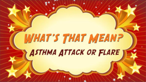 "Thumbnail image for ""Asthma Attack or Flare: What's That Mean?"""