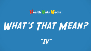 """Thumbnail image for """"Intravenous (I.V.): What's That Mean?"""""""