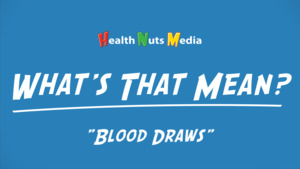 "Thumbnail image for ""Blood Draws: What's That Mean?"""
