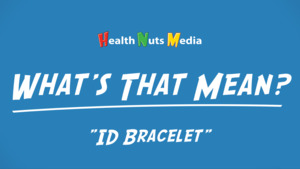 "Thumbnail image for ""ID Bracelet: What's That Mean?"""