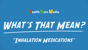 """Thumbnail image for """"Inhalation Medications: What's That Mean?"""""""