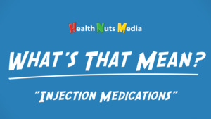 """Thumbnail image for """"Injection Medications: What's That Mean?"""""""