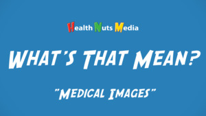 """Thumbnail image for """"Medical Images: What's That Mean?"""""""