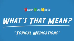 """Thumbnail image for """"Topical Medications: What's That Mean?"""""""